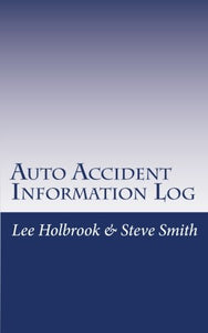 Auto Accident Information Log: Who Hit You? You Hit Who?