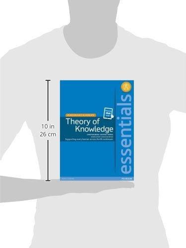 Essentials: Theory Of Knowledge, For The Ib Diploma (Student Book With Etext Access Code), For The Ib Diploma (Pearson Baccalaureate) (Pearson International Baccalaureate Essentials)