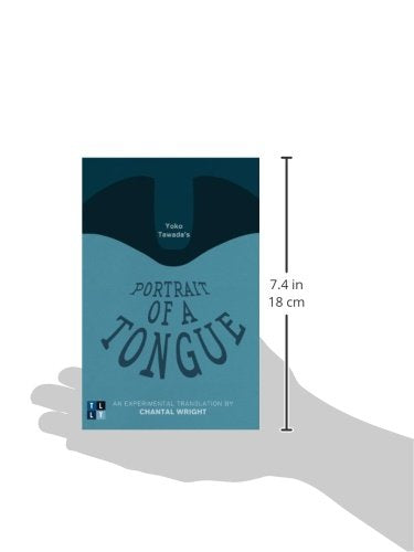 Yoko Tawada'S Portrait Of A Tongue: An Experimental Translation By Chantal Wright (Literary Translation)