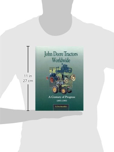 John Deere Tractors Worldwide: A Century Of Progress 1893-1993