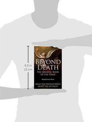 Beyond Death: What Happens When We Die And How To Prepare Now To Take Advantage Of It