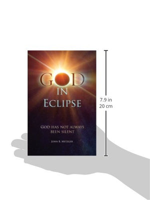 God In Eclipse: God Has Not Always Been Silent