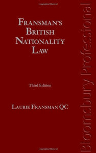 Fransman'S British Nationality Law: Third Edition