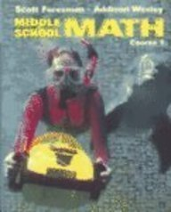 Middle School Math Course 1 (Scott Foresman-Addison Wesley)