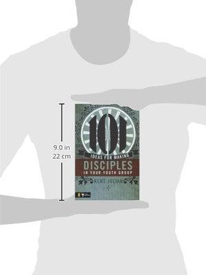 101 Ideas For Making Disciples In Your Youth Group