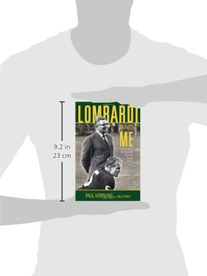 Lombardi And Me: Players, Coaches, And Colleagues Talk About The Man And The Myth