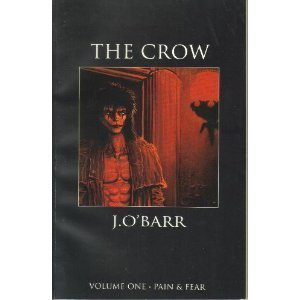 The Crow: Pain & Fear (Volume One)