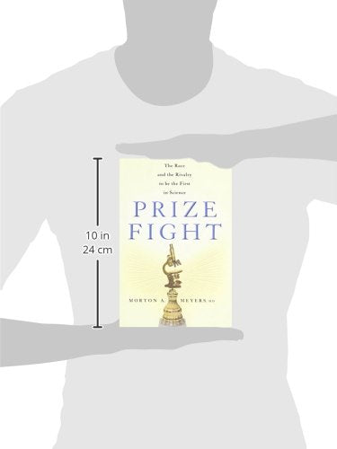 Prize Fight: The Race And The Rivalry To Be The First In Science (Macsci)