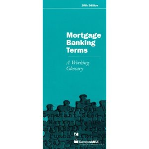 Mortgage Banking Terms: A Working Glossary