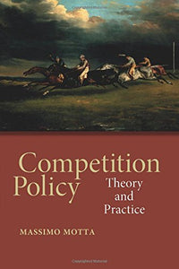 Competition Policy: Theory And Practice