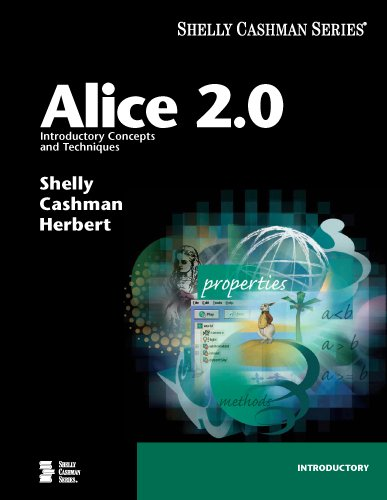 Alice 2.0: Introductory Concepts And Techniques (Shelly Cashman Series)