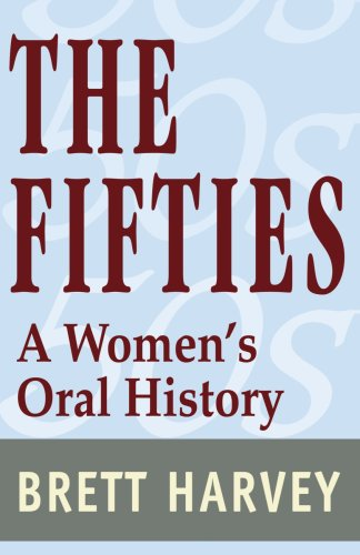 The Fifties: A Women'S Oral History