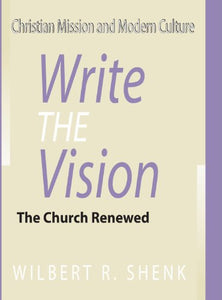Write The Vision: The Church Renewed