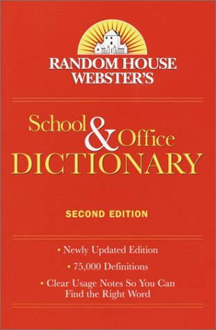 Random House Webster'S School & Office Dictionary: Second Edition