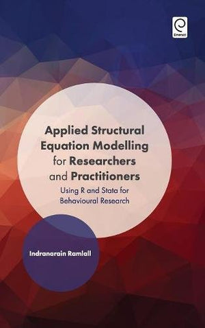 Applied Structural Equation Modelling For Researchers And Practitioners: Using R And Stata For Behavioural Research