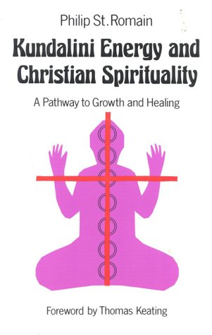 Kundalini Energy & Christian Spirituality: A Pathway To Growth & Healing