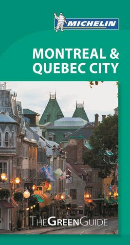 Michelin Green Guide Montreal & Quebec City (Green Guide/Michelin)