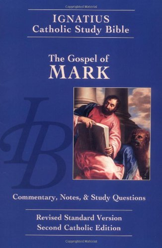 The Gospel Of Mark (The Ignatius Catholic Study Bible, 2Nd Catholic Edition, Revised Standard Version)