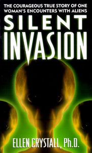Silent Invasion : The Shocking Discoveries Of A Ufo Researcher