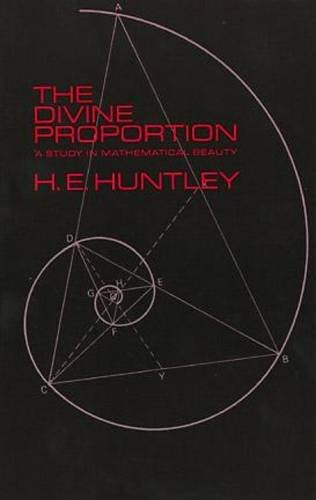 The Divine Proportion: A Study In Mathematical Beauty (Dover Books On Mathematics)