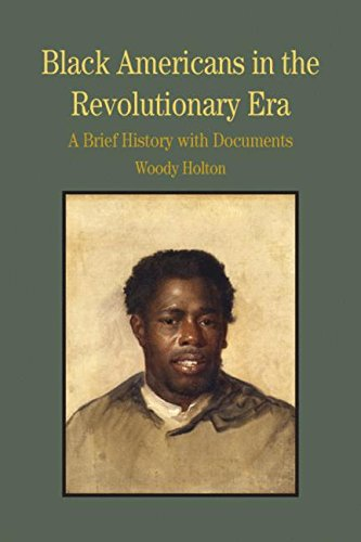 Black Americans In The Revolutionary Era: A Brief History With Documents (Bedford Series In History And Culture)