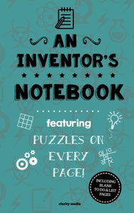 An Inventor'S Notebook: Featuring 100 Puzzles