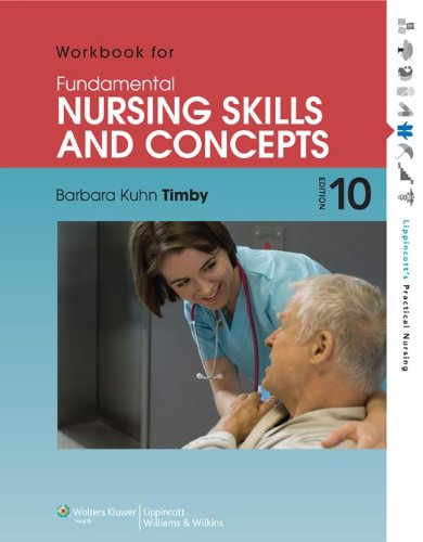 Workbook For Fundamental Nursing Skills And Concepts (Lippincott'S Practical Nursing)