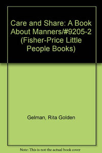 Care And Share: A Book About Manners/#9205-2 (Fisher-Price Little People Books)