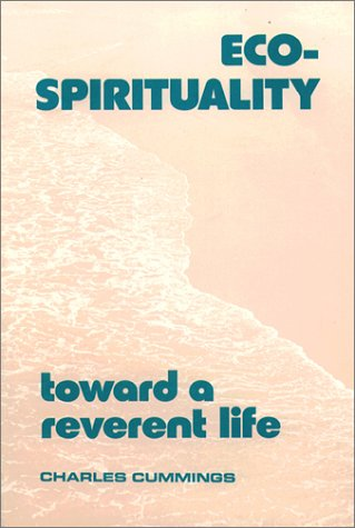 Eco-Spirituality: Toward A Reverent Life