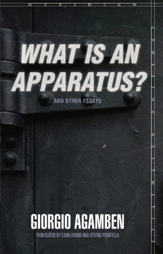 """What Is An Apparatus?"" And Other Essays (Meridian: Crossing Aesthetics)"