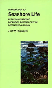 Introduction To Seashore Life Of The San Francisco Bay Region And The Coast Of Northern California  (California Natural Hitsory Guides)