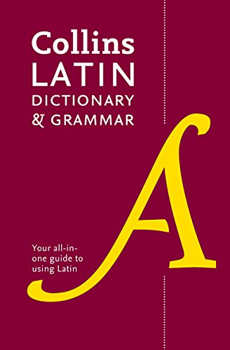 Collins Latin Dictionary And Grammar: 80,000 Translations Plus Grammar Tips (Latin And English Edition)