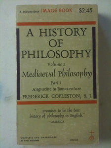 History Of Philosophy -- Mediaeval Philosophy, Augustine To Bonaventure (History Of Philosophy Volume 2, Part 1)