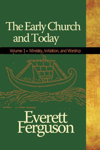 The Early Church And Today, Volume 1
