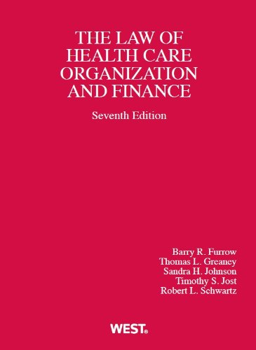 Health Care Organization And Finance (American Casebook Series)