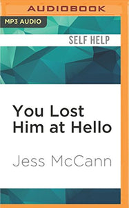 You Lost Him At Hello: From Dating To I Do--Secret Strategies From One Of America'S Top Dating Coaches