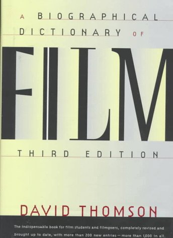 A Biographical Dictionary Of Film: Third Edition