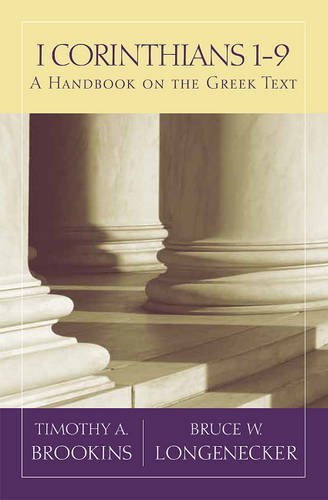 1 Corinthians 1-9: A Handbook On The Greek Text (Baylor Handbook On The Greek New Testament)