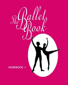 The Ballet Book Workbook I