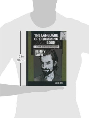 Benny Greb - The Language Of Drumming: A System For Musical Expression[Includes Mp3]