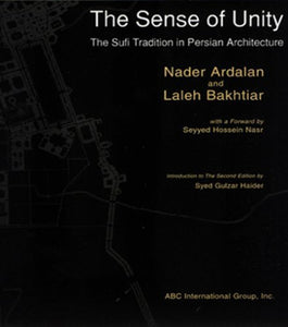 The Sense Of Unity : The Sufi Tradition In Persian Architecture
