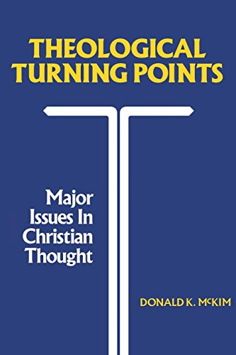 Theological Turning Points: Major Issues In Christian Thought