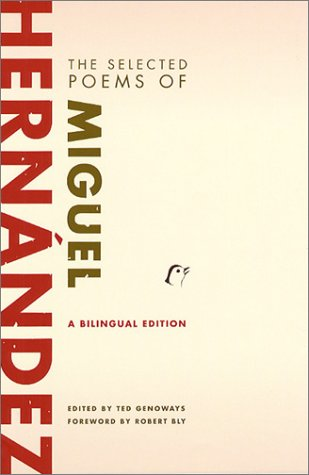 The Selected Poems Of Miguel Hernandez: A Bilingual Edition