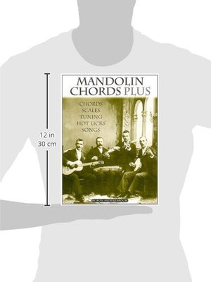 Mandolin Chords Plus: Chords, Scales, Tuning, Hot Licks, Songs
