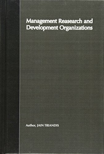 Management Of Research And Development Organizations: Managing The Unmanageable