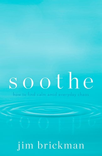 Soothe: How To Find Calm Amid Everyday Chaos