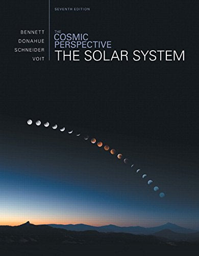 The Cosmic Perspective: The Solar System Plus Masteringastronomy With Etext -- Access Card Package (7Th Edition) (Bennett Science & Math Titles)