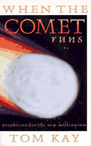 When The Comet Runs: Prophecies For The New Millennium