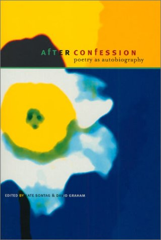 After Confession: Poetry As Autobiography