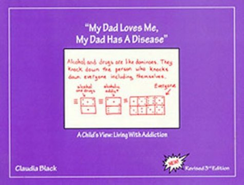 """My Dad Loves Me, My Dad Has A Disease"" A Child'S View: Living With Addiction"